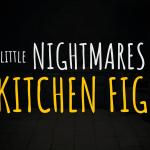 Kitchen Fight in Little Nightmares 2