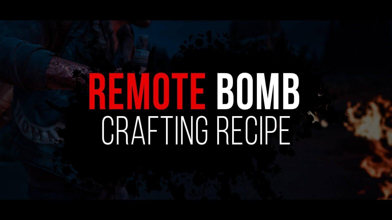 Days Gone Remote Bomb Recipe