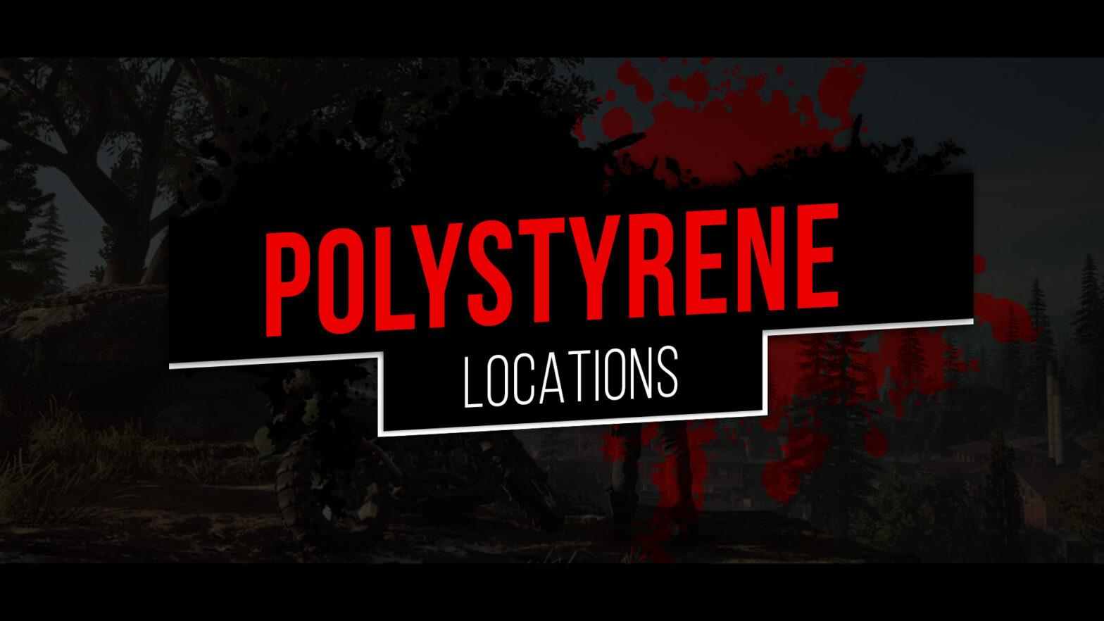 Days Gone Polystyrene Locations
