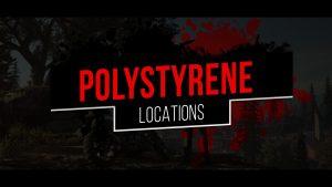 days gone polystyrene locations
