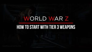 world war z how to start with tier 3 weapons